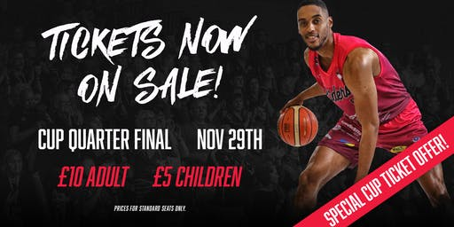 Cup Quarter Final - Leicester Riders Vs opponent TBC