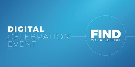 Find Your Future - Digital Celebration Event tickets