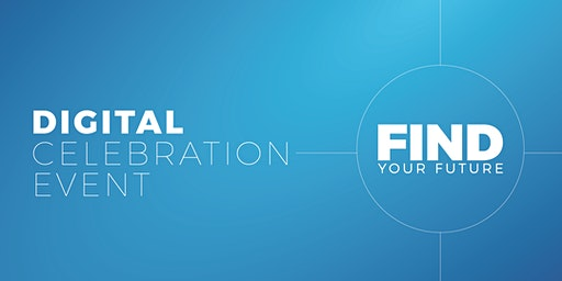 Find Your Future - Digital Celebration Event