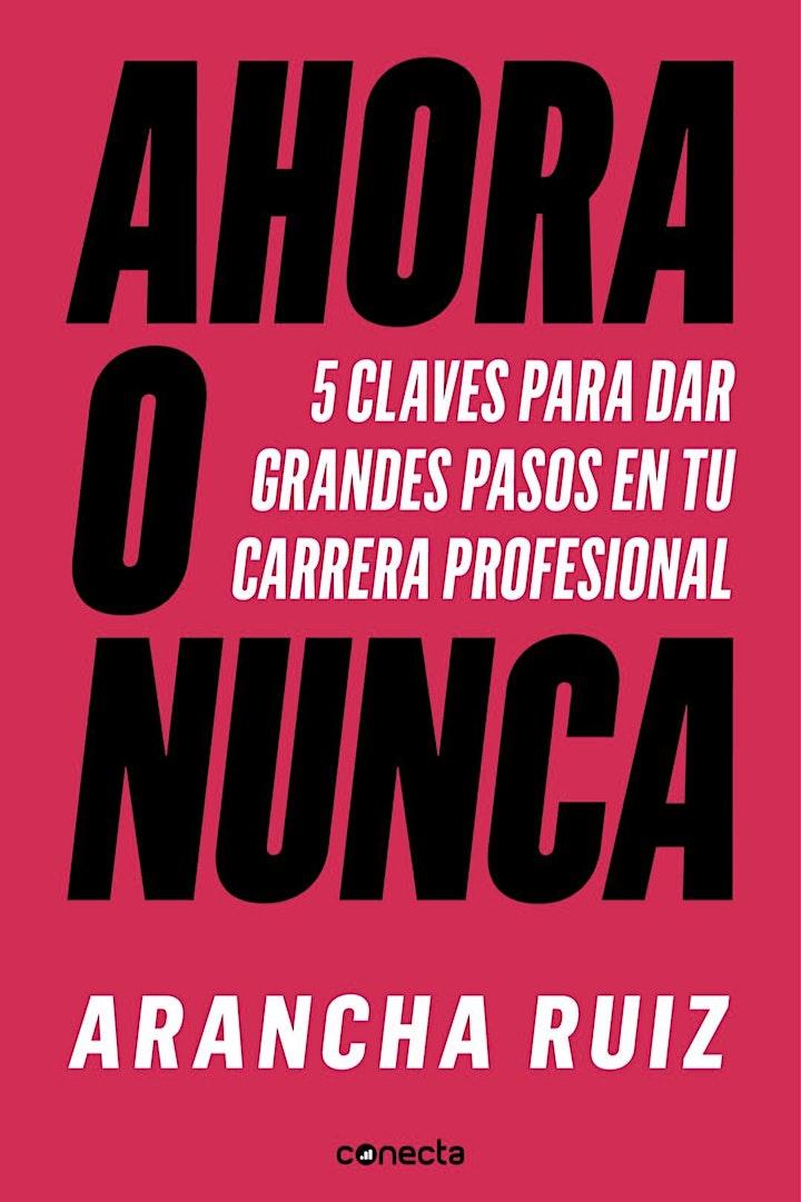 """Imagen de Presentación libro """"Ahora o Nunca"""" de Arancha Ruiz, Headhunter & Talentist"""