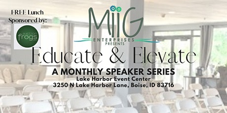 Educate & Elevate: A Monthly Speaker Series tickets