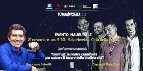 Evento inaugurale di Futuro Remoto 2019: Essere 4.0 biglietti