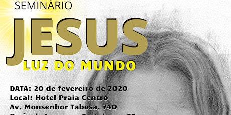"""Seminário  """"Jesus Luz do Mundo"""" ingressos"""
