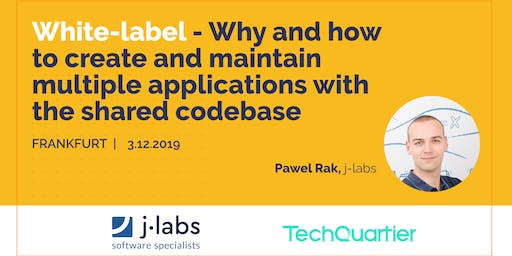 White-label - Why and how  - multiple applications with shared codebase.