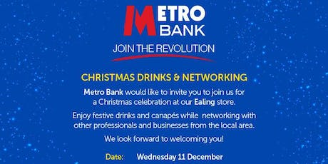 Metro Bank Ealing Christmas Drinks & Networking tickets