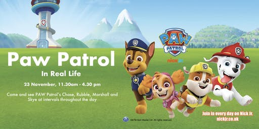 Come see Chase, Marshall, Rubble & Skye from PAW Patrol