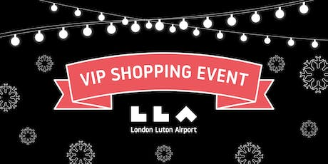 London Luton Airport Christmas shopping events tickets
