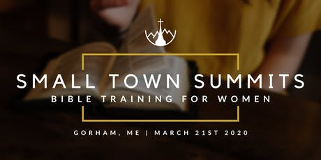 Small Town Summits - Bible Training For Women (Gorham, ME) tickets