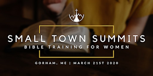 Small Town Summits - Bible Training For Women (Gorham, ME)