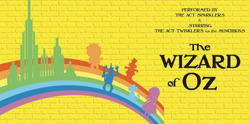The Wizard of Oz, by ACT Sparklers and Twinklers