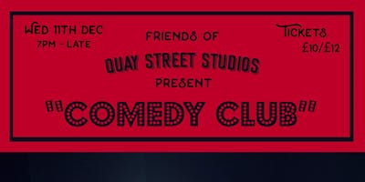 "Friends of Quay Street Studios ""Comedy Club"""