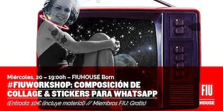 #FIUWORKSHOP: Composición de collage & stickers para whatsapp entradas