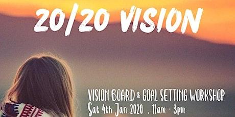 20/20 Vision - Vision Board & Goal Setting Workshop tickets