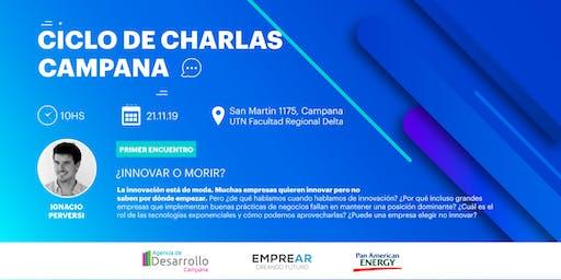 Ciclo de Charlas Campana: ¿INNOVAR O MORIR?