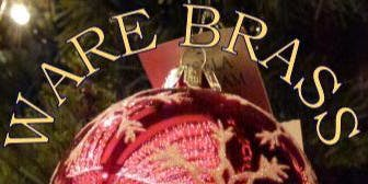 Ware Brass Christmas Concert