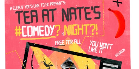 A Club If You'd Like To Go - Tea At Nate's Comedy Night