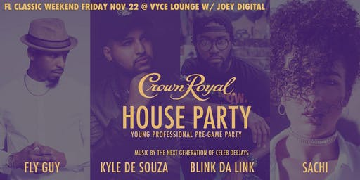 Crown Royal House Party: FL Classic Edition feat. DJ Fly Guy + DJ Kyle De Souza + DJ Sachi + Blink Da Link