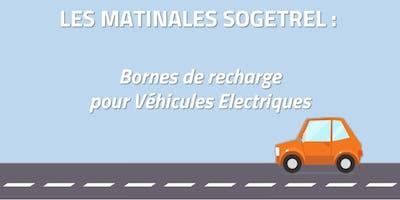 Matinale Sogetrel : Bornes de recharge pour véhicules électriques 11/12/19