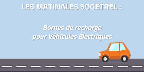 Matinale Sogetrel : Bornes de recharge pour véhicules électriques 11/12/19 billets