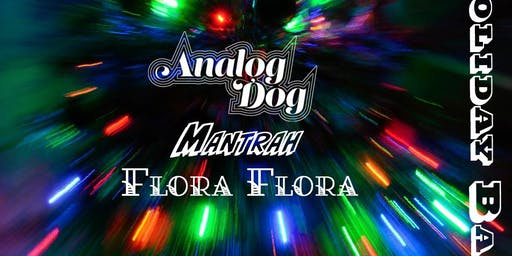 Analog Dog & Friend's Holiday Bash w/ Mantrah & Flora Flora