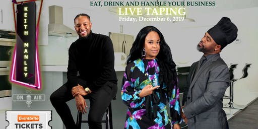 Eat, Drink and Handle Your Business Live Taping