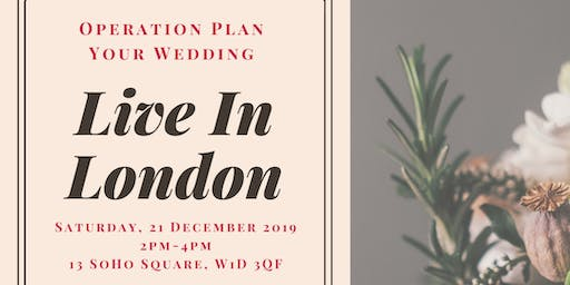 Operation Plan Your Wedding - Live in London