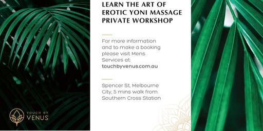 60 min - Learn the Art of giving a Ladies Sensual Yoni Massage Workshop