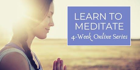 Learn to Meditate - FREE 4-Week Online Series (Starts Dec 2) tickets