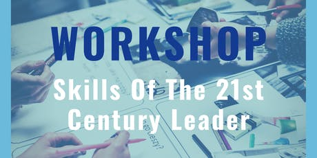 Workshop - Leadership Skills of the 21st Century tickets