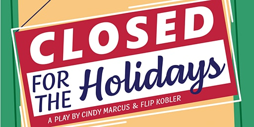 Closed for the Holidays (2019 Holiday Play)