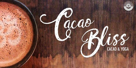 CACAO BLISS : an evening of cacao and yoga. tickets