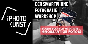 Der Smartphone Fotografie Workshop - Level 1 in...