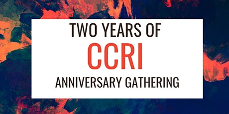 Two years of CCRI: Anniversary gathering tickets