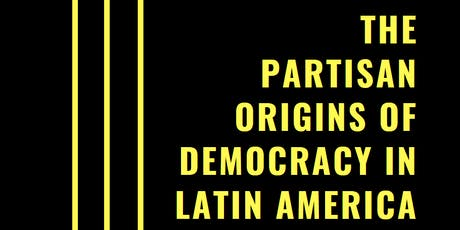The Partisan Origins of Democracy in Latin America tickets