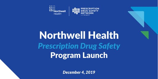 Northwell Health Prescription Drug Safety Launch Event