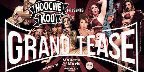 Hoochie Koo's Grand Tease - The Burlesque Extravaganza ! tickets