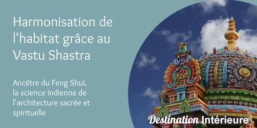 Harmonisation de l'habitat par le Vastu Shastra (ancêtre du Feng Shui)