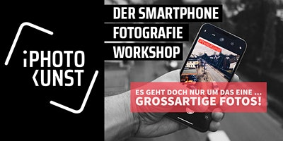 Der Smartphone Fotografie Workshop - Level 2 in Mannheim
