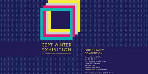 CEPT Winter Exhibition 2019 - Photography Competition