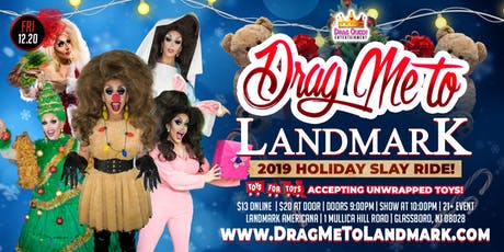Drag Me To Landmark - 2019 Holiday Slay Ride! tickets