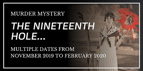 Murder Mystery - The Nineteenth Hole tickets
