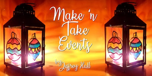 Make N Take Event - Stained Glass Christmas Lanterns - 110 Tavern