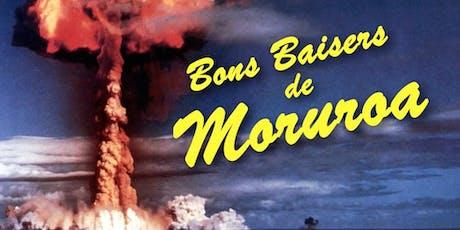 Projection-débat - Bon Baisers de Moruroa billets