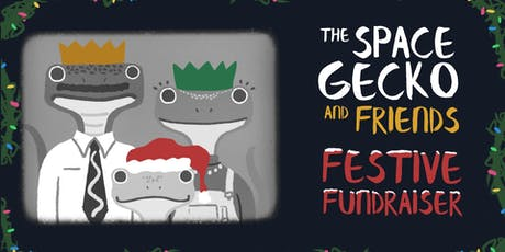 The Space Gecko and Friends Festive Fundraiser tickets