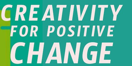 Creativity for Positive Change tickets