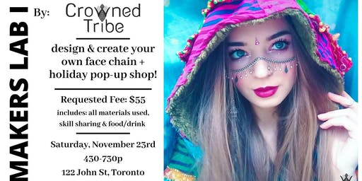 Makers Lab I - Face Chain Creation & Design + HOLIDAY POP UP SHOP