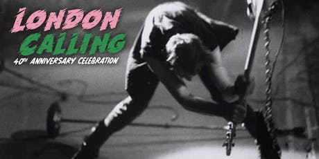 London Calling: A 40th Anniversary Celebration tickets
