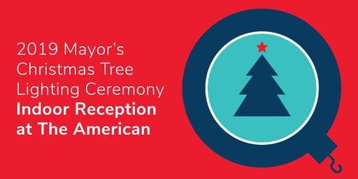 Mayor's Christmas Tree Lighting Ceremony Indoor Reception at The American