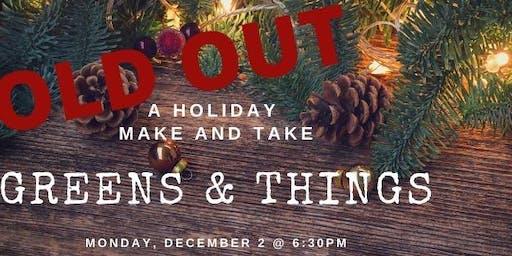 Holiday Greens & Things