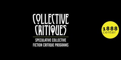 COLLECTIVE CRITIQUES: Speculative Collective Fiction Critique Programs